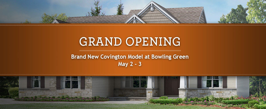 Come to the Covington Model Grand Opening in Bowling Green